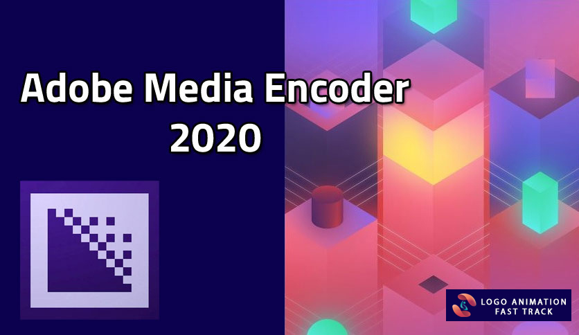 Adobe-Media-Encoder-2020-Free-Download